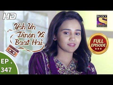 Yeh Un Dinon Ki Baat Hai - Ep 347 - Full Episode - 18th January, 2019