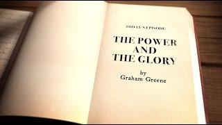 "THE CATHOLIC NOVEL - Episode 2: ""The Power and the Glory"""