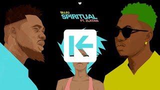 BUJU   Spiritual Ft. Zlatan (Official Audio)