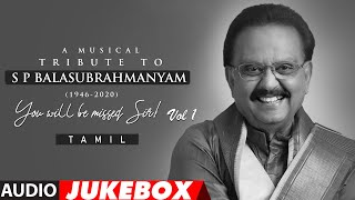 A Musical Tribute to S.P.Balasubrahmanyam - Tamil Audio Songs Jukebox - VOL 1 | SPB Tamil Hit Songs