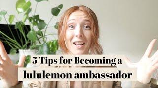 5 Tips for Becoming a LULULEMON AMBASSADOR