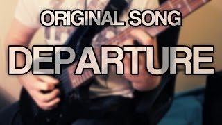 Original Song - Departure [Melodic Death Metal]