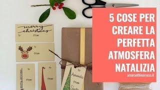 5 cose per creare la perfetta atmosfera natalizia