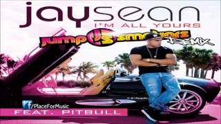 Jay Sean - I'm All Yours ft. Pitbull [Jump Smokers Remix]
