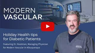Holiday health tips for diabetic patients, Modern Vascular, Dr  Kent Hootman