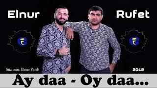 Elnur Valeh ft Rufet Lenkeranli – AY daa OY daa
