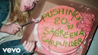 Sabrina Carpenter - Pushing 20 (Audio)