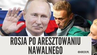Rosja po aresztowaniu Nawalnego