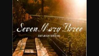 Seven  Mary Three   Dreaming Against Me
