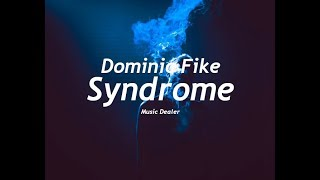 Dominic Fike   Syndrome (Lyrics)