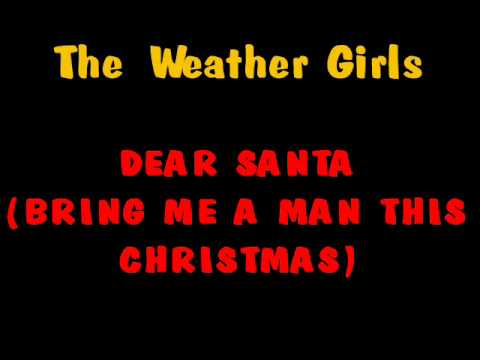 Dear Santa bring me a man this Christmas Weather Girls (Tommy Reye Shortie)