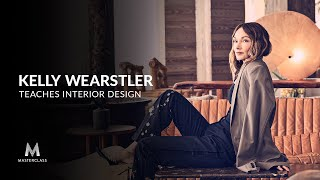 Kelly Wearstler Teaches Interior Design | Official Trailer | MasterClass