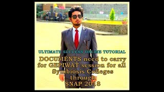 IMPORTANT DOCUMENTS NEED TO CARRY FOR SYMBIOSIS COLLEGES GEPIWAT PROCESS