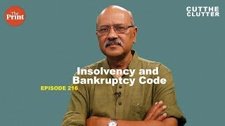 What is the Insolvency & Bankruptcy Code, and why Modi govt's changes to it are bold | ep 216