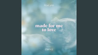 RaeLynn Made For Me To Love (Demo)