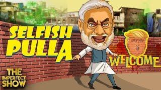 Trump - க்காக Modi செய்யும் சேட்டைகள்! | The Imperfect Show 17/02/2020