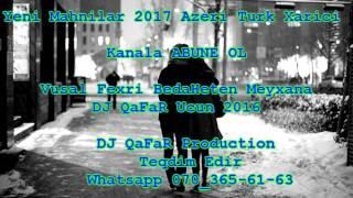 |Yep Yeni En Super Mahnilar 2017| Zordu DJ QaFaR Ucun