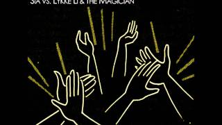 Sia Vs.Lykke Li & The Magician   Follow Your Hands (VIC MashUp)