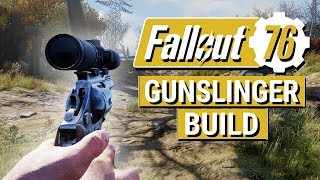 FALLOUT 76: Gunslinger PISTOL Build in Fallout 76!!