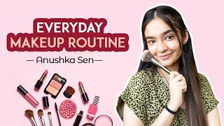 Everyday Makeup Routine | Quick And Easy Makeup Tutorial | Anushka Sen
