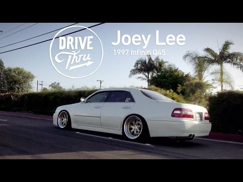 Drive-Thru: Joey Lee | 1997 Infiniti Q45