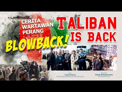 BLOWBACK • Taliban is Back!