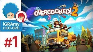 Overcooked 2 PL #1 z KO-OPa! | Rozgotowani i spanikowani!