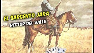 El Sargento Jara | Hector Del Valle
