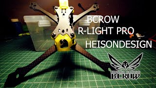 FRAME BCROW R-LIGHT PRO // HEISONDESIGN// REVIEW & FLY TEST