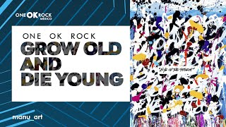 ONE OK ROCK   Grow Old And Die Young | Lyrics Video | Sub Español