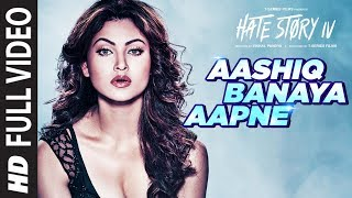 Aashiq Banaya Aapne Full Video   Hate Story IV   Urvashi Rautela   Himesh Reshammiya Neha Kakkar