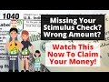 Missing Your Stimulus Check Or Wrong Amount? - You Can Still Get Your Money In 2021!