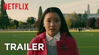 A todos los chicos de los que me enamoré   Tráiler principal [HD]   Netflix