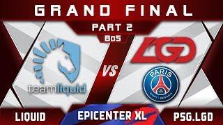 Liquid vs PSG.LGD [EPIC] Grand Final EPICENTER XL 2018 Major Highlights Dota 2 - Part 2
