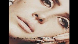 ♥ 8 de Marzo: Dia Internacional De La Mujer.  Maquillaje inspirado en Lana del Rey ❤