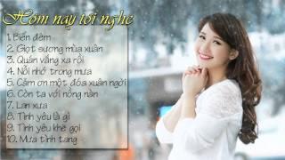 Hôm Nay Tôi Nghe - Various Artists || Những Ca Khúc Trữ Tình Hay Nhất Mọi Thời Đại