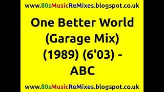 One Better World (Garage Mix) - ABC | 80s Dance Music | 80s Club Music | 80s Club Mixes | 80s Club