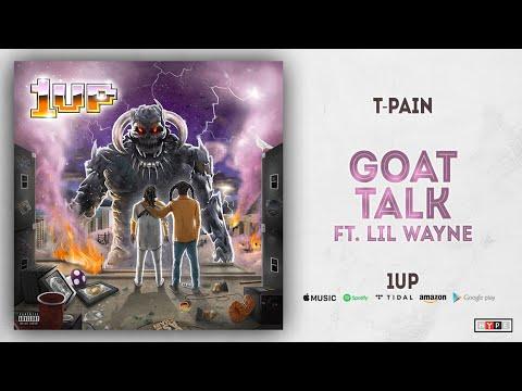 "T-Pain – ""Goat Talk"" Ft. Lil Wayne"