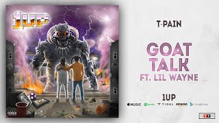 T Pain   Goat Talk Ft. Lil Wayne (1UP)