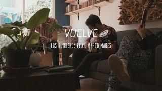 Los Rumberos Feat. Marco Mares - Vuelve (Video Oficial)