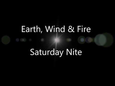 Earth, Wind & Fire - Saturday Nite (w/lyrics)