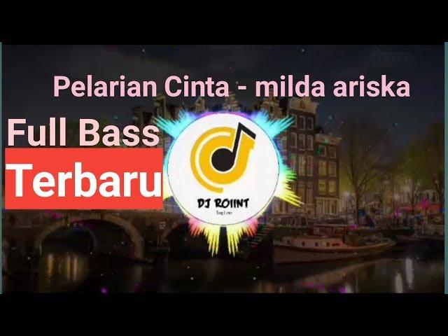 Dj  Pelarian Cinta - milda ariska||Full bass Terbaru