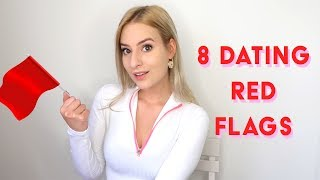 ♥ 8 Dating Red Flags YOU SHOULD NOT IGNORE !!! ♥