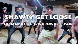 "Shawty Get Loose by Lil' Mama Ft. Chris Brown & T-Pain | Choreography by Steven ""Stefan"" Lopez"