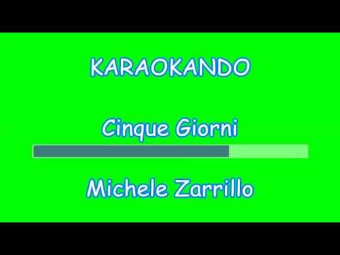 Karaoke Italiano - Cinque Giorni - Michele Zarrillo ( Testo )
