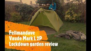 Vaude Mark L 2p tent Lockdown Garden review