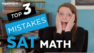 Top 3 Mistakes on the SAT® Math Section