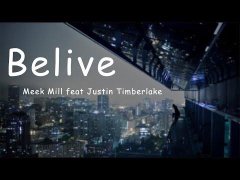 Meek Mill - Believe feat. Justin Timberlake (lyrics)