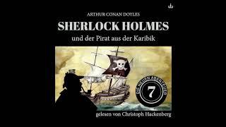 Die neuen Abenteuer   Folge 7: Sherlock Holmes und der Pirat aus der Karibik (Komplettes Hörbuch)