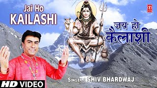 gratis download video - जय हो कैलाशी Jai Ho Kailashi I SHIV BHARDWAJ I New Shiv Bhajan I JAI HO KAILASHI, Full HD Video Song